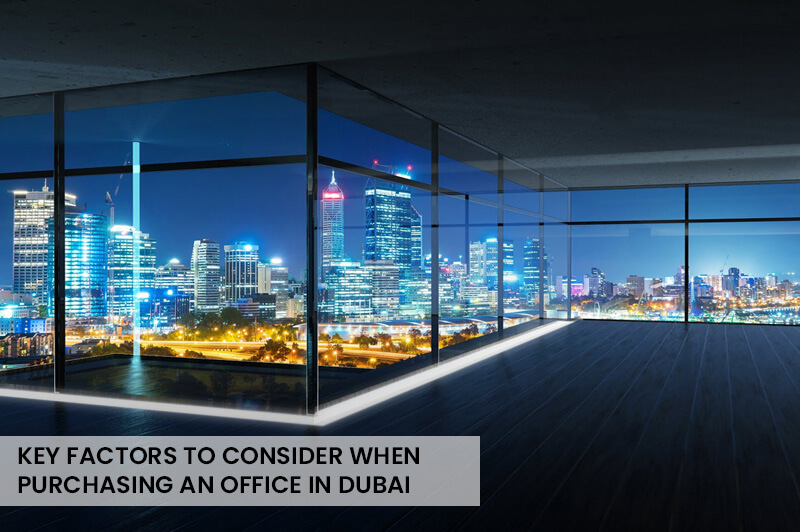 Key Factors to Consider When Purchasing an Office in Dubai