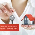 10 Key Factors to Consider Before Purchasing a Property in Dubai
