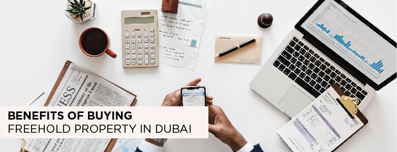 Benefits of Buying Freehold Property In Dubai