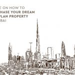 Guide on How to Purchase Your Dream Off-Plan Property in Dubai