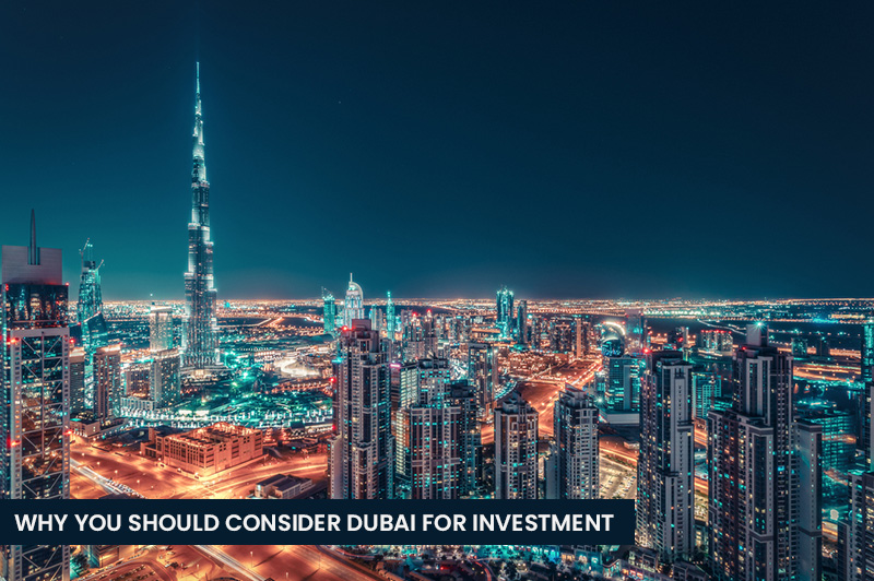 Why You Should Consider Dubai For Investment